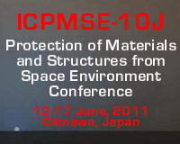 ICPMSE-10J: Protection of Materials and Structures from Space Environment Conference