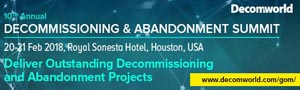 Decommissioning and Abandonment Summit 2018 | 20-21 February | Houston